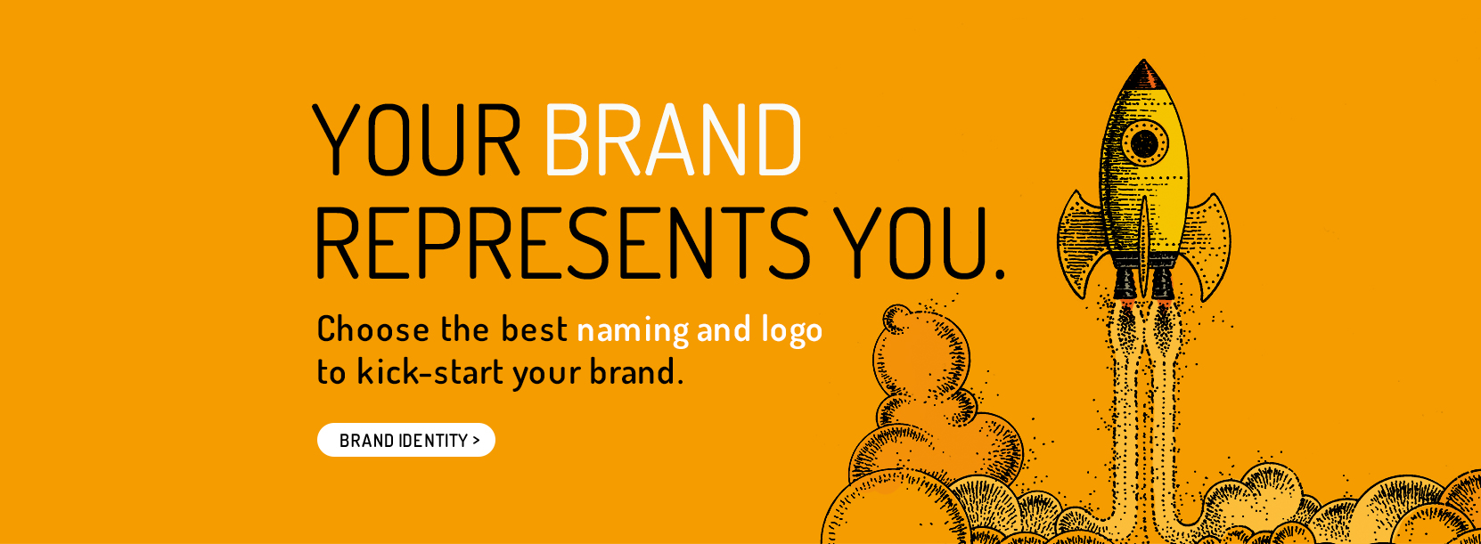 Your brand represents you. Choose the best naming and logo to kick-start your brand.